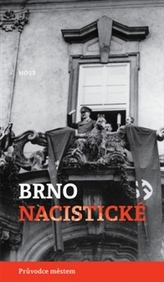 Brno nacistické - Průvodce městem