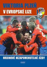Viktoria Plzeň v Evropské lize - Hrdinové nezapomenutelné jízdy