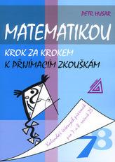 Matematikou krok za krokem k přijímacím zkouškám pro 7.a 8.r.ZŠ