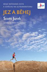 Jez a běhej - Moje nečekaná cesta k úspěchu na ultramaratonu