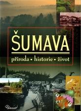 Šumava – příroda, historie, život