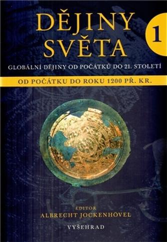 Dějiny světa 1 - Od počátku do roku 1200 př. Kr.