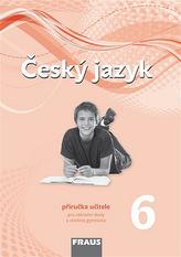 Český jazyk 6 pro ZŠ a víceletá gymnázia - příručka učitele /nová generace/