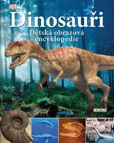 Dinosauři. Dětská obrazová encyklopedie