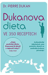Dukanova dieta ve 350 receptech