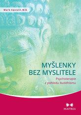 Myšlenky bez myslitele - Psychoterapie z pohledu buddhismu