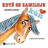 Zdeněk Svěrák – Když se zamiluje kůň