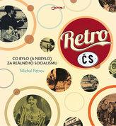 Retro ČS - Co bylo (a nebylo) za reálního socialismu