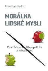 Morálka lidské mysli - Proč lidi rozděluje politika a náboženství