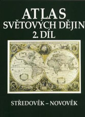 Atlas světových dějin – 2. díl: Středověk–novověk - Náhled učebnice