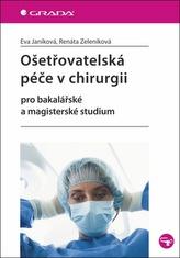 Ošetřovatelská péče v chirurgii pro bakalářské a magisterské studium