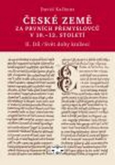 České země za prvních Přemyslovců v 10. - 12. století, II . díl / Svět doby knížecí