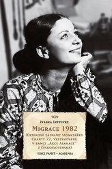 Migrace 1982 (Deníkové záznamy signatářky Charty 77, vystěhované v rámci Akce Asanace z Československa do Francie)