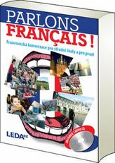 Parlons francais - Francouzská konverzace pro střední školy a pro praxi + 1CD