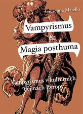 Vampyrismus & magia posthuma - 2. doplněné vydání