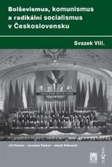 Bolševismus, komunismus a radikální socialismus v Československu, Svazek VIII.