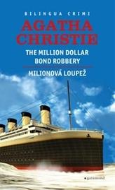 Milionová loupež / Million Dollar Bond Robery