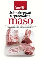 Jak nakupovat a zpracovávat maso - bookazine (Edice Apetit)