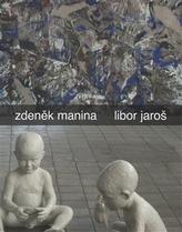 Zdeněk Manina - Libor Jaroš