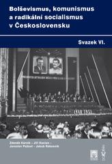 Bolševismus, komunismus a radikální socialismus v Československu VI.