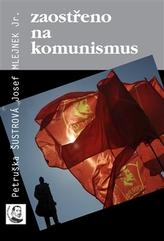 Zaostřeno na komunismus