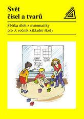 Svět čísel a tvarů  - Matematika pro 3. ročník základní školy – Sbírka úloh
