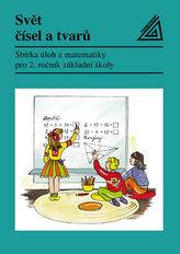 Svět čísel a tvarů  - Matematika pro 2. ročník základní školy – Sbírka úloh