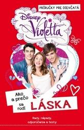 Violetta Ako a prečo sa rodí LÁSKA
