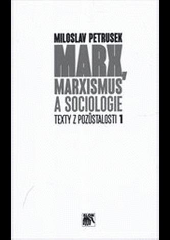 Marx, marxismus a sociologie