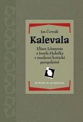 Kalevala Eliase Lönnrota a Josefa Holečka v moderní kritické perspektivě