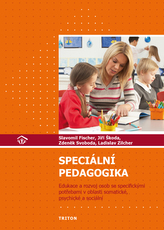 Speciální pedagogika - Edukace a rozvoj osob se specifickými potřebami v oblasti somatické, psychické a sociální