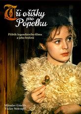 Tři oříšky pro Popelku - Příběh legendárního filmu a jeho hrdinů