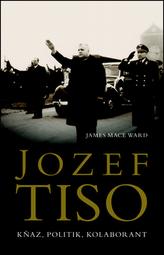 Jozef Tiso - Kněz, politik, kolaborant