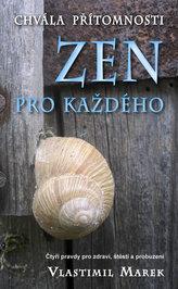 Zen pro každého - Chvála přítomnosti
