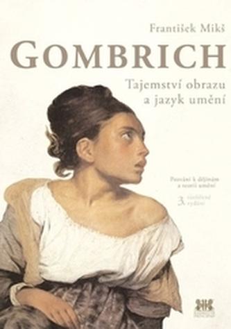 Gombrich - Tajemství obrazu a jazyk umění