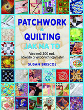 Patchwork a quilting - Jak na to