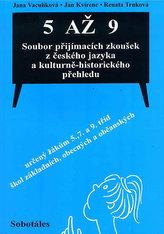 5 až 9 Soubor přijímacích zkoušek z českého jazyka a kulturně-historického přehledu určený žákům 5., 7. a 9. tříd