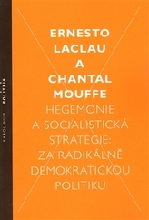 Hegemonie a socialistická strategie: za radikálně demokratickou politiku