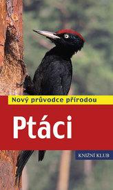 Ptáci - Nový průvodce přírodou