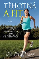 Těhotná a fit - Průvodce aktivním těhotenstvím pro sportovkyně od sportovkyň