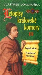 Letopisy královské komory III. - Trpké víno / Klášterní kostnice