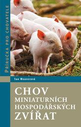 Chov miniaturních hospodářských zvířat - Příručka pro chovatele
