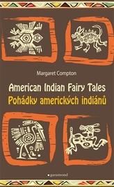 Pohádky amerických indiánů/Tales of American Indians