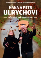 Hana a Petr Ulrychovi - půlstoletí 1964-2014