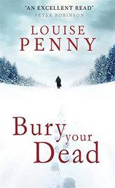 Bury Your Dead (Inspector Gamache 6)