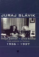 Juraj Slávik moja pamäť - živá kniha