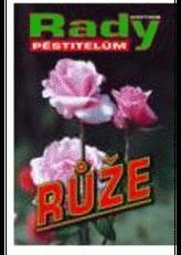 Růže rady pěstitelům