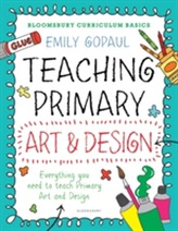 Bloomsbury Curriculum Basics: Teaching Primary Art and Design