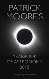 Patrick Moore's Yearbook of Astronomy 2015