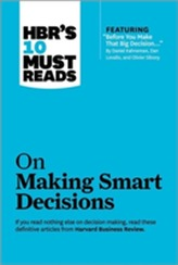 HBR's 10 Must Reads on Making Smart Decisions (with featured article Before You Make That Big Decision... by Daniel Ka